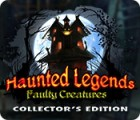 Haunted Legends: Faulty Creatures Collector's Edition oyunu