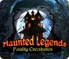 Haunted Legends: Faulty Creatures oyunu