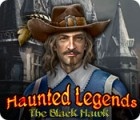 Haunted Legends: The Black Hawk oyunu