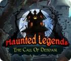 Haunted Legends: The Call of Despair oyunu