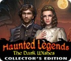 Haunted Legends: The Dark Wishes Collector's Edition oyunu