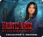 Haunted Manor: Remembrance Collector's Edition oyunu
