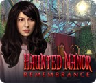 Haunted Manor: Remembrance oyunu