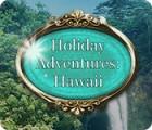 Holiday Adventures: Hawaii oyunu