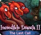 Incredible Dracula II: The Last Call oyunu