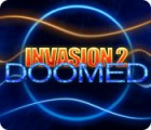 Invasion 2: Doomed oyunu