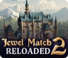 Jewel Match 2: Reloaded oyunu