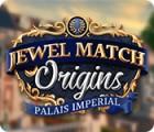 Jewel Match Origins: Palais Imperial oyunu