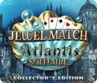 Jewel Match Solitaire: Atlantis Collector's Edition oyunu