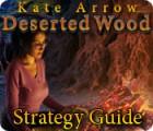 Kate Arrow: Deserted Wood Strategy Guide oyunu
