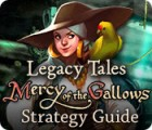 Legacy Tales: Mercy of the Gallows Strategy Guide oyunu