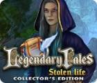 Legendary Tales: Stolen Life Collector's Edition oyunu