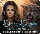 Living Legends: Beasts of Bremen Collector's Edition oyunu