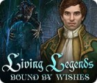 Living Legends: Bound by Wishes oyunu