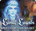 Living Legends: Wrath of the Beast oyunu
