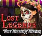 Lost Legends: The Weeping Woman oyunu
