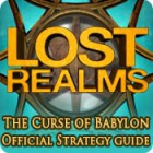 Lost Realms: The Curse of Babylon Strategy Guide oyunu