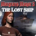 Margrave Manor 2: The Lost Ship oyunu
