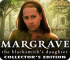 Margrave: The Blacksmith's Daughter Collector's Edition oyunu