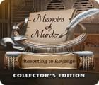 Memoirs of Murder: Resorting to Revenge Collector's Edition oyunu
