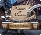 Memoirs of Murder: Resorting to Revenge oyunu