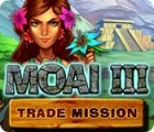 Moai 3: Trade Mission oyunu