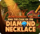 Montgomery Fox and the Case Of The Diamond Necklace oyunu