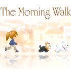 Morning Walk oyunu