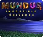 Mundus: Impossible Universe 2 oyunu