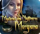 Mysteries and Nightmares: Morgiana oyunu