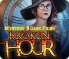 Mystery Case Files: Broken Hour oyunu