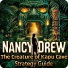 Nancy Drew: The Creature of Kapu Cave Strategy Guide oyunu