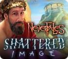 Nevertales: Shattered Image oyunu