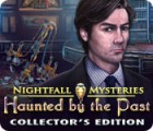 Nightfall Mysteries: Haunted by the Past Collector's Edition oyunu