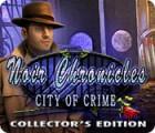 Noir Chronicles: City of Crime Collector's Edition oyunu