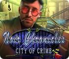 Noir Chronicles: City of Crime oyunu