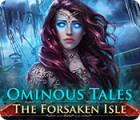Ominous Tales: The Forsaken Isle oyunu