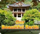 Our Beautiful Earth oyunu