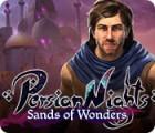 Persian Nights: Sands of Wonders oyunu