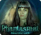 Phantasmat: Mournful Loch oyunu