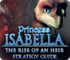 Princess Isabella: The Rise of an Heir Strategy Guide oyunu