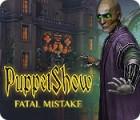 PuppetShow: Fatal Mistake oyunu