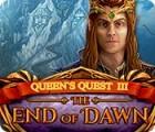 Queen's Quest III: End of Dawn oyunu
