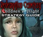 Redemption Cemetery: Children's Plight Strategy Guide oyunu