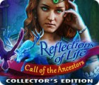 Reflections of Life: Call of the Ancestors Collector's Edition oyunu
