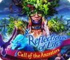 Reflections of Life: Call of the Ancestors oyunu