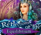 Reflections of Life: Equilibrium oyunu