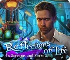 Reflections of Life: In Screams and Sorrow oyunu