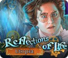 Reflections of Life: Utopia oyunu