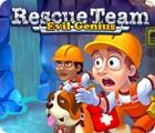 Rescue Team: Evil Genius oyunu